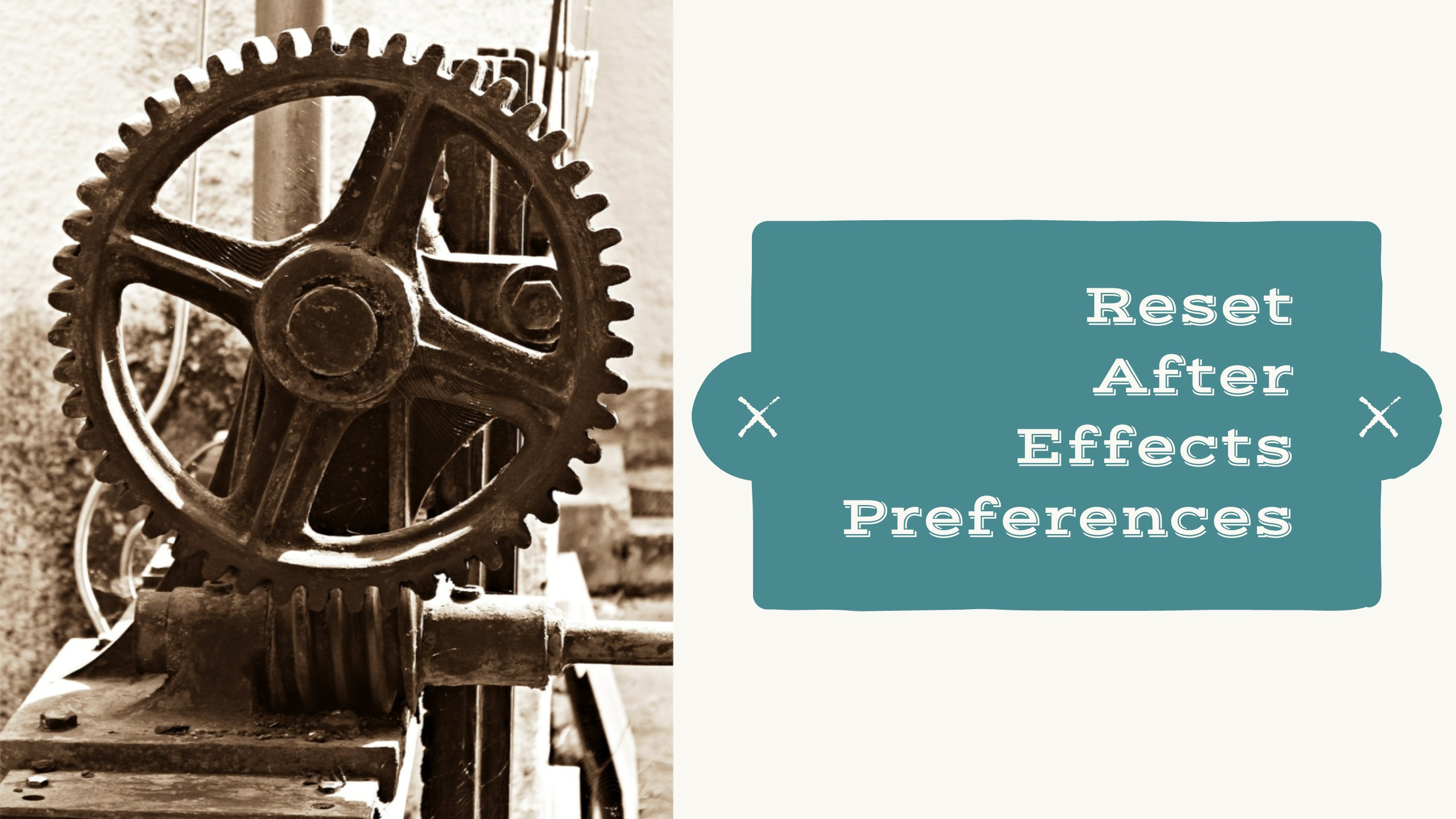 Reset After Effects Preferences – Welcome to kevinmonahan net